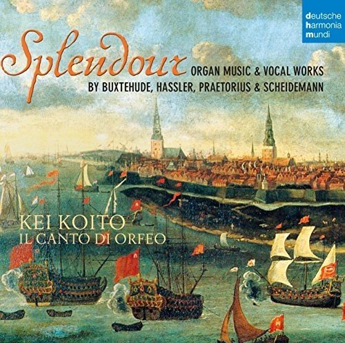 Splendour - Organ Music & Vocal Works By Buxtehude, Hassler, Praetorius & Scheidemann