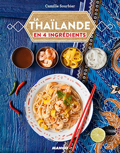 La Thaïlande en 4 ingrédients