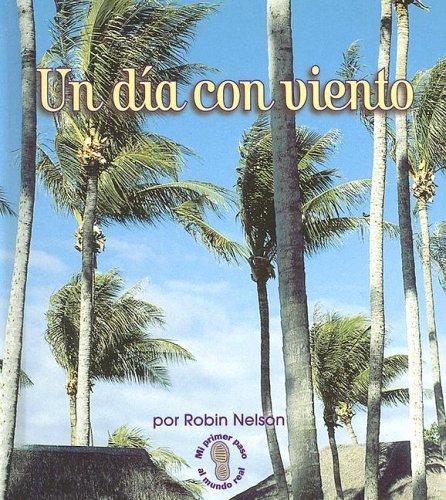 Un Dia Con Viento/a Windy Day (Mi Primer Pasa Al Mundo Real/First Step Nonfiction) por Robin Nelson