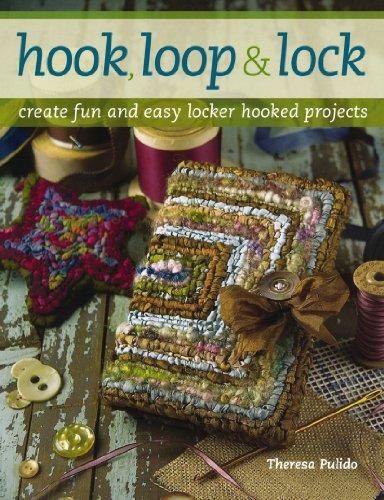 Hook Loop n Lock: Create Fun and Easy Locker Hooked Projects (Loop Hook)