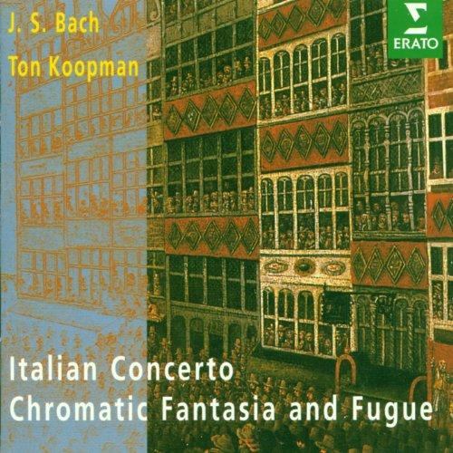 Bach, JS : Italian Concerto, Chromatic Fantasy & Fugue, French Suite No.5