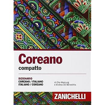 Coreano Compatto. Dizionario Coreano-Italiano Italiano-Coreano