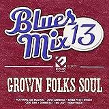 Blues Mix 12:Grown Folks Soul