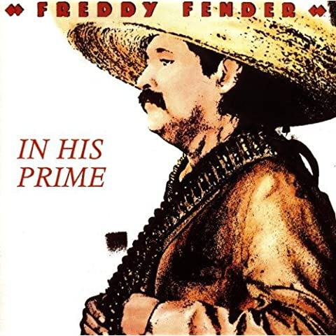 In His Prime by Freddy Fender (1997-09-09)