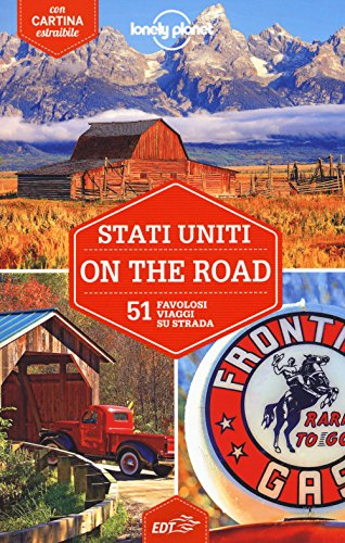 Stati Uniti on the road. 51 favolosi viaggi su strada. Con cartina (Guide EDT/Lonely Planet)