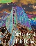 Portraits of Half Dome
