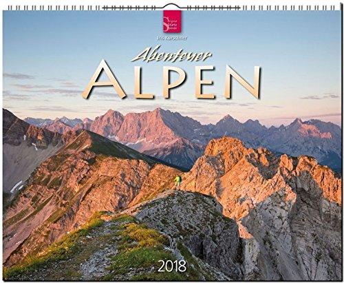 ABENTEUER ALPEN: Original Stürtz-Kalender 2018 - Großformat-Kalender 60 x 48 cm