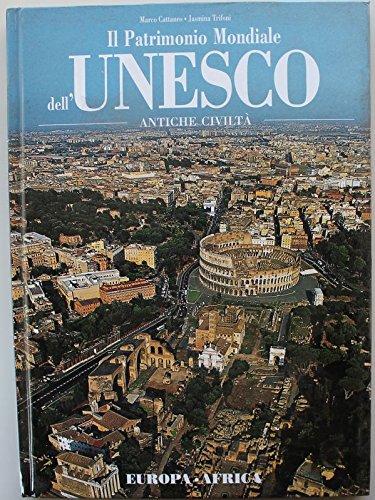 Il Patrimonio Mondiale dell'UNESCO. Antiche civilt. EUROPA, AFRICA