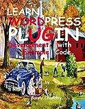 Learn WordPress Plugin Development with Example Code (English Edition)