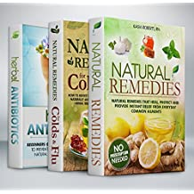 Natural Remedies Box Set: Natural Remedies, Natural Remedies For Colds and Flu and Herbal Antibiotics Box Set (English Edition)
