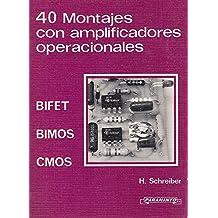 40 MONTAJES CON AMPLIFICADORES OPERACIONALES BIFET / BIMOS / CMOS