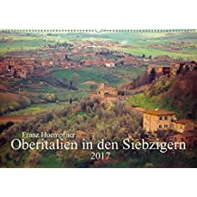Oberitalien in den Siebzigern (Wandkalender 2017 DIN A2 quer): Landschaft und Städte Oberitaliens in den 70er Jahren, Fotokunst (Monatskalender, 14 Seiten) (CALVENDO Orte)
