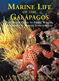 Marine Life of the Galapagos: The Diver's Guide to Fish, Whales, Dolphins and Marine Invertebrates (Odyssey Illustrated Guide)