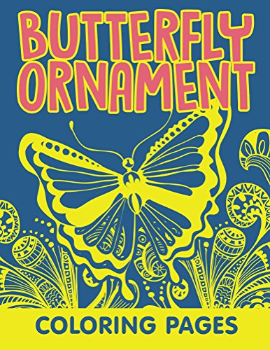 oloring Pages (Butterfly Ornaments and Art Book Series) (English Edition) ()