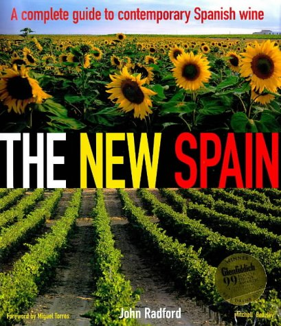 The New Spain: First Complete Guide to Contemporary Spanish Wine por John Radford