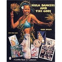 Hula Dancers and Tiki Gods: With Price Guide