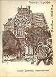 Telecharger Livres Notre lycee 1939 1945 (PDF,EPUB,MOBI) gratuits en Francaise