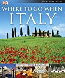 Where To Go When: Italy (DK Eyewitness Travel Guide)
