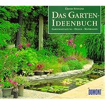 Das Garten- Ideenbuch. Gartengestaltung - Design - Materialien