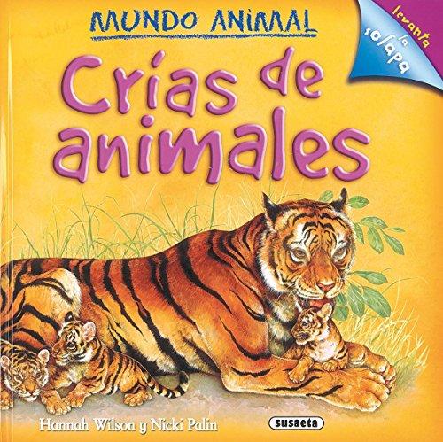 Crias de animales/ Animal Breeds (Mundo Animal/ Animal World) por Equipo Susaeta