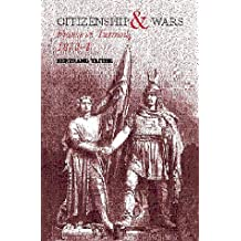 Citizenship and Wars: France in Turmoil, 1870-1871