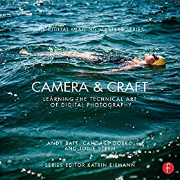 Camera & Craft: Learning The Technical Art Of Digital Photography: (the Digital Imaging Masters Series) por Jodie Steen epub