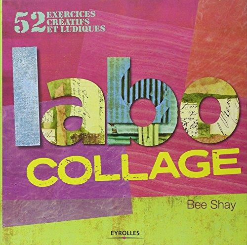 Labo collage : 52 exercices créatifs et ludiques