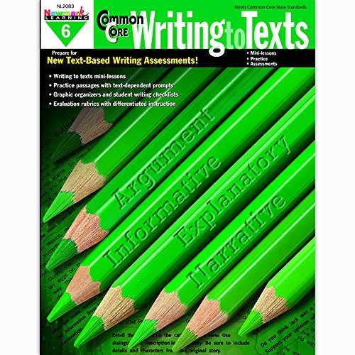 Common Core Practice Writing to Texts Grade 6 by Newmark Learning Common Core Grade Sechs