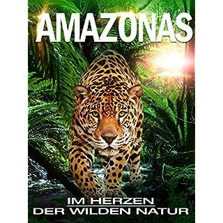 Amazonas - Im Herz der wilden Natur