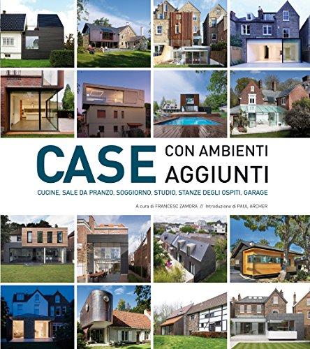 CASE CON AMBIENTI AGGIUNTI: cucine, Sale de Pranzo, Soggiorno, Studio, Stanze degli Ospiti