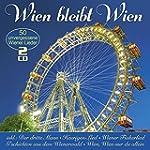 Wien Bleibt Wien - 50 Unvergeßene Wie...