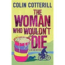 The Woman Who Wouldn't Die: A Dr Siri Murder Mystery (Dr Siri Paiboun Mystery 9)