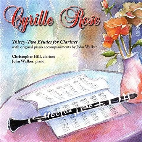 Cyrille Rose-32 Etudes for Clarinet & Piano by Hill, Walker (2006-11-28)
