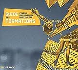 Guide des formations aux métiers du cinéma, de l'audiovisuel et de la création multimédia