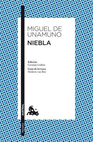 Niebla: Edición de Germán Gullón. Guía de lectura de Heilette van Ree (Narrativa) por Miguel de Unamuno