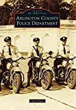 [Arlington County Police Department] (By (author) Janet Rowe) [published: May, 2015]
