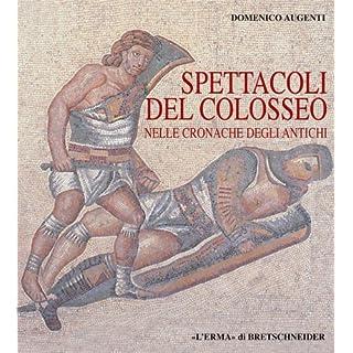 Spettacoli del Colosseo Nelle Cronache Degli Antichi