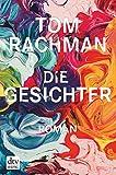 Die Gesichter: Roman von Tom Rachman