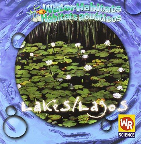 Lakes/Lagos (Water Habitats/Habitats Acuaticos) por JoAnn Early Macken