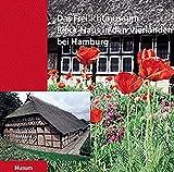 Das Freilichtmuseum Rieck-Haus in den Vierlanden bei Hamburg - Gerhard Kaufmann, Torkild Hinrichsen