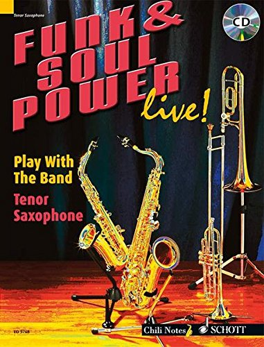 Funk & Soul Power live!: Play With The Band. Tenor-Saxophon. Ausgabe mit CD. (Chili Notes)