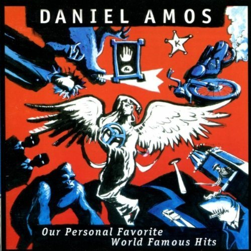 our-personal-favorite-world-famous-hits-by-daniel-amos