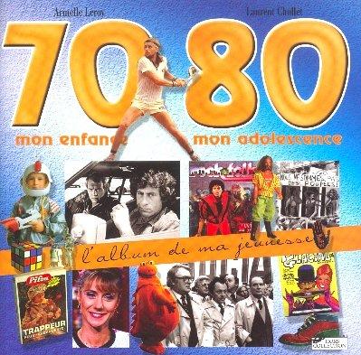 l-39-album-de-ma-jeunesse-70-80-mon-enfance-mon-adolescence