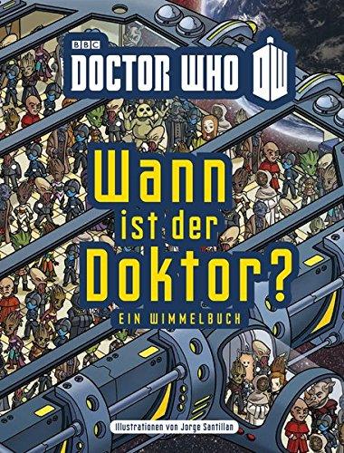 Wann ist der Doktor?: Ein Wimmelbuch (Doctor Who)