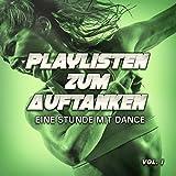 Playlists zum Aufwärmen, Vol. 1: Eine Stunde Tanzmusik für dein Training und deine Fitness