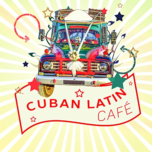 Cuban Latin Café: Music Vibes from Havana, Best Guitar Rhythms, Sensual Night, Party Latino Bar and Relax del Mar (Havana Nights Party)
