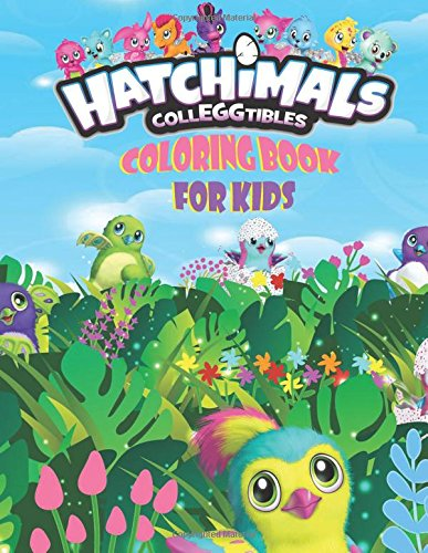 Hatchimal CollEGGtibles Coloring Book For Kids: Over 100 Coloring Pages That Are Perfect for Beginners: For Girls, Boys, and Anyone Who Loves Hatchimals!