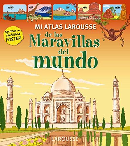Mi atlas Larousse de las maravillas del mundo/My Larousse atlas of the world's wonders par Larousse Editorial