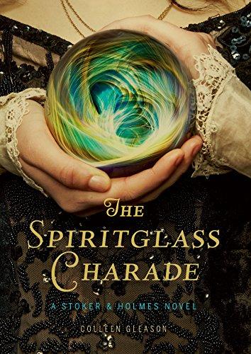 Buchseite und Rezensionen zu 'The Spiritglass Charade: A Stoker & Holmes Novel' von Colleen Gleason