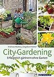 City-Gardening: Erfolgreich Gärtnern ohne Garten